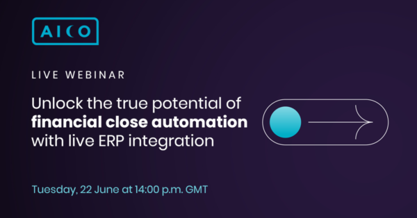 Aico Unlock the true potential of financial close automation with live ERP integration webinar image